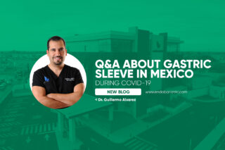 Q&A About Gastric Sleeve in Mexico During COVID-19